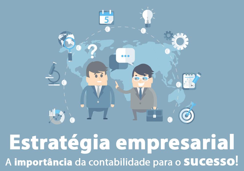 Estratégia Empresarial: A Importância Da Contabilidade Para O Sucesso