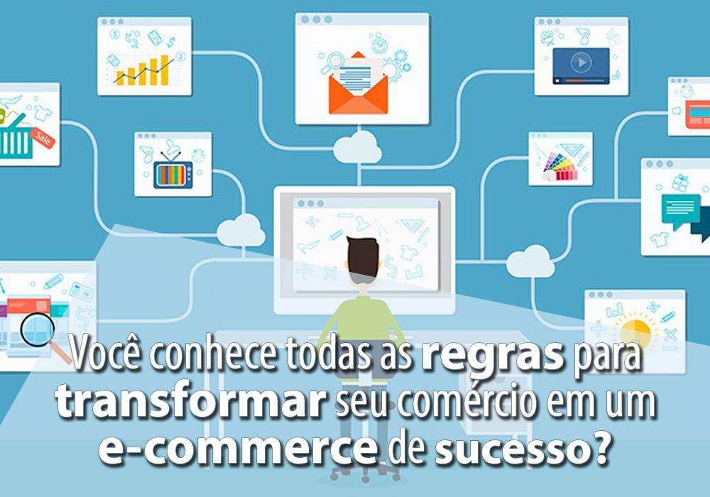 Você Conhece Todas As Regras Para Transformar Seu Comércio Em Um E-commerce De Sucesso?