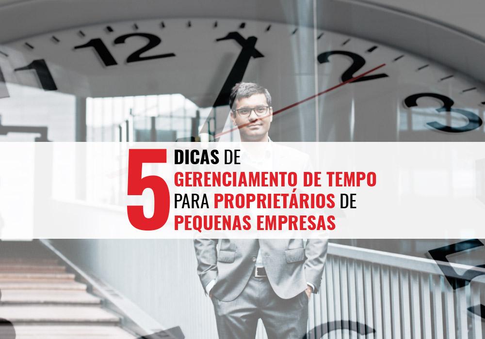 5 Dicas De Gerenciamento De Tempo Para Proprietários De Pequenas Empresas